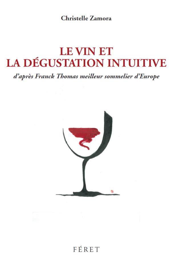 Le Vin et la Dégustation intuitive