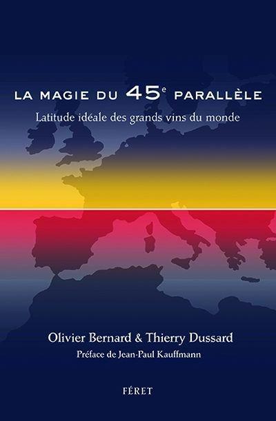 La magie du 45 ème parallèle - Olivier Bernard et Thierry Dussard